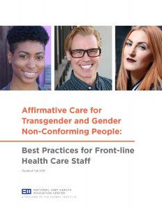 Affirmative Care for Transgender and Gender Non-Conforming People: Best Practices for Front-line Health Care Staff