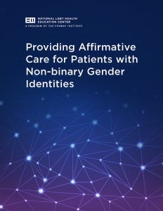 Providing Affirmative Care for Patients with Non-binary Gender Identities