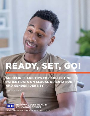 Ready, Set, Go! Guidelines and Tips For Collecting Patient Data on Sexual Orientation and Gender Identity (SO/GI)