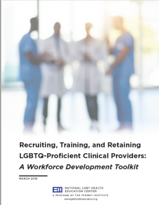 Recruiting, Training, and Retaining LGBTQ-Proficient Clinical Providers: A Workforce Development Toolkit