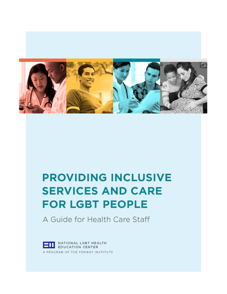 Providing Inclusive Services and Care for LGBT People: A Guide for Health Care Staff