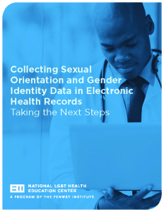 Collecting Sexual Orientation and Gender Identity Data in Electronic Health Records: Taking the Next Steps